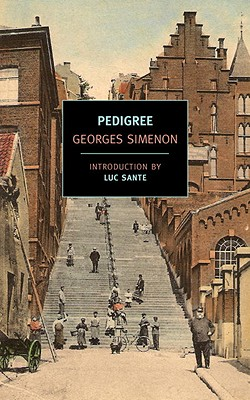 Pedigree - Simenon, Georges, and Baldick, Robert (Translated by), and Sante, Luc (Introduction by)