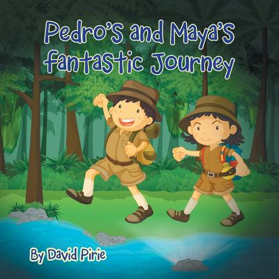 Pedro and Maya's Fantastic Journey - Pirie, David