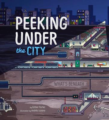 Peeking Under the City - Porter, Esther