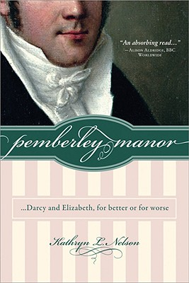 Pemberley Manor: Darcy and Elizabeth, for Better or for Worse -