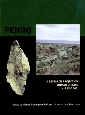 Peninj: A Research Project on Human Origins, 1995-2005 - Dominguez-Rodrigo, Manuel, Dr.