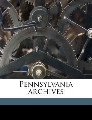 Pennsylvania Archives Volume 9 - Anonymous