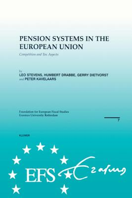 Pension Systems in the European Union: Competition and Tax Aspects - Stevens, Leo, and etc.