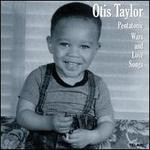Pentatonic Wars and Love Songs - Otis Taylor