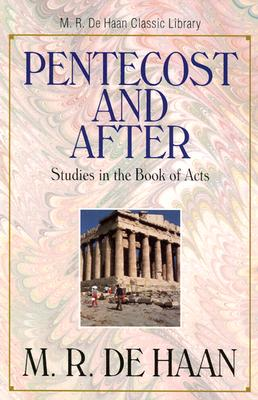 Pentecost and After - De Haan, M R