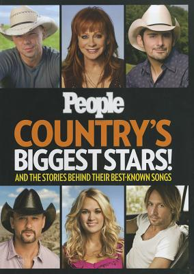 People Country's Biggest Stars!: And the Stories Behind Their Best-Known Songs - Editors of People Magazine