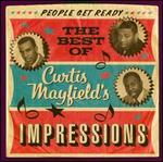 People Get Ready: The Best of Curtis Mayfield with the Impressions, 1961-1968 - Curtis Mayfield & the Impressions