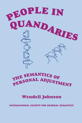 People in Quandaries: The Semantics of Personal Adjustment - Johnson, Wendell