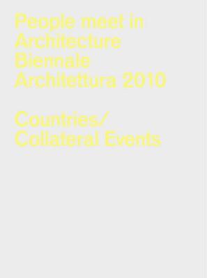 People Meet in Architecture: Biennale Architettura 2010: La Biennale Di Venezia, Official Catalog - Sejima, Kazuyo