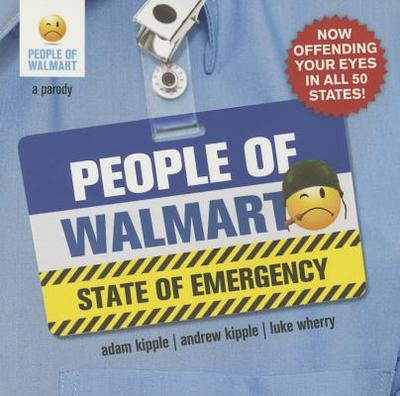 People of Walmart: State of Emergency: A Parody - Wherry, Luke