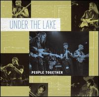People Together - Under the Lake