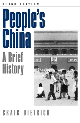 People's China: A Brief History - Dietrich, Craig