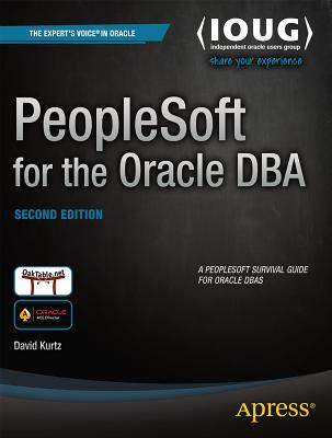 PeopleSoft for the Oracle DBA - Kurtz, David