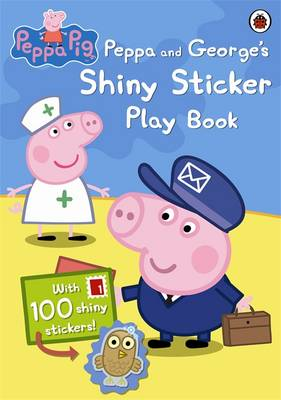Peppa Pig: Peppa and George's Shiny Sticker Play Book -