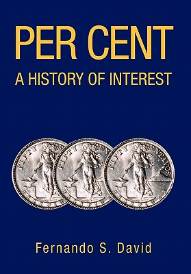 Per Cent: A History of Interest - David, Fernando S