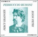 Percy Grainger, Ferruccio Busoni & Egon Petri