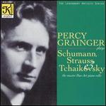Percy Grainger: Schumann, Strauss & Tchaikovsky