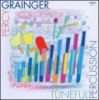 Percy Grainger: Tuneful Percussion - Christine Baker (percussion); Clifford Plumpton (bass); Kirsten Boerema (mezzo-soprano); London String Quartet;...