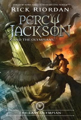 Percy Jackson and the Olympians, Book Five the Last Olympian (Percy Jackson and the Olympians, Book Five) - Riordan, Rick