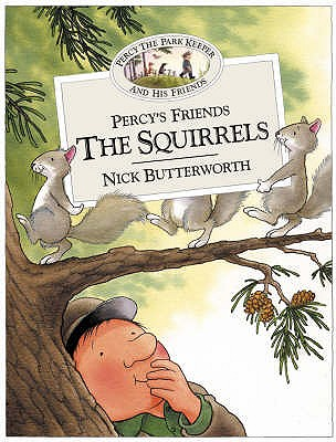 Percy's Friends the Squirrels - Butterworth, Nick