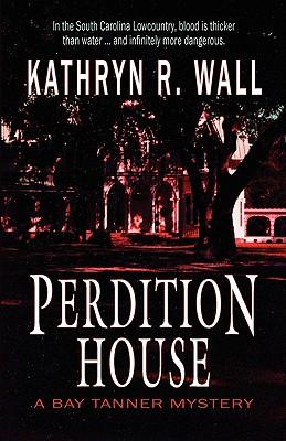 Perdition House - Wall, Kathryn R