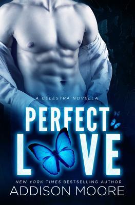 Perfect Love (a Celestra Novella) - Moore, Addison