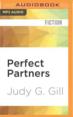 Perfect Partners - Gill, Judy G, and Kaplan, Reay (Read by)