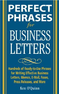 Perfect Phrases for Business Letters - O'Quinn, Ken