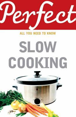Perfect Slow Cooking - Brown, Elizabeth
