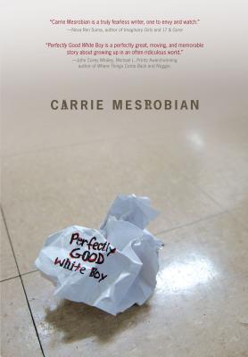 Perfectly Good White Boy - Mesrobian, Carrie