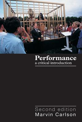 Performance: A Critical Introduction - Carlson, Marvin A