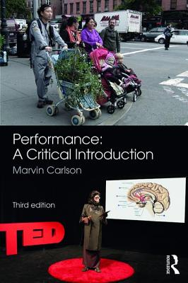 Performance: A Critical Introduction - Carlson, Marvin