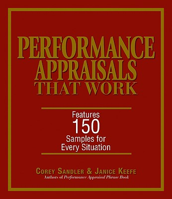 Performance Appraisals That Work: Features 150 Samples for Every Situation - Sandler, Corey