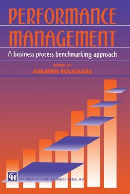 Performance Management: A Business Process Benchmarking Approach - Rolstadas, Asbjorn (Editor)