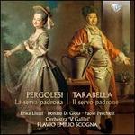 Pergolesi: La serva padrona; Tarabella: Il servo padrone