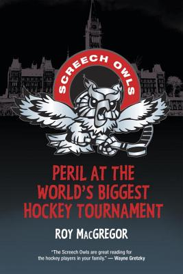 Peril at the World's Biggest Hockey Tournament - MacGregor, Roy