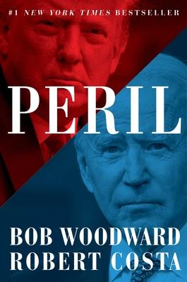 Peril - Woodward, Bob, and Costa, Robert