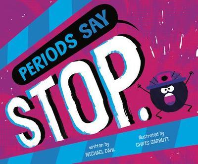 """Periods Say """"stop."""" - Dahl, Michael"""