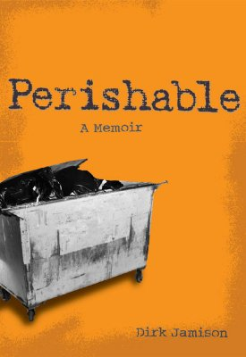 Perishable: A Memoir - Jamison, Dirk