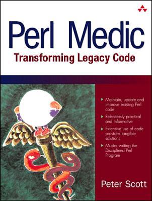 Perl Medic: Transforming Legacy Code - Scott, Peter