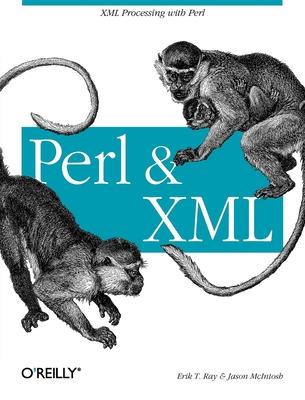 Perl & XML - Ray, Erik T, and McIntosh, Jason