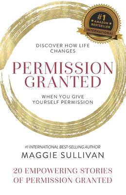 Permission Granted- Maggie Sullivan - Sullivan, Maggie