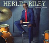 Perpetual Optimism - Herlin Riley