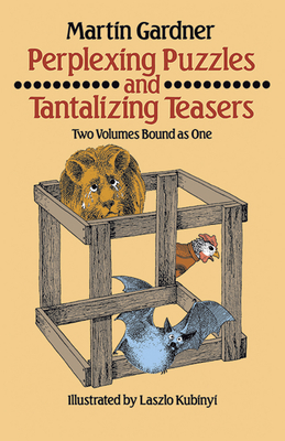 Perplexing Puzzles and Tantalizing Teasers - Gardner, Martin
