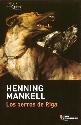 Perros de Riga, Los - Mankell, Henning