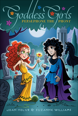 Persephone the Phony - Holub, Joan, and Williams, Suzanne