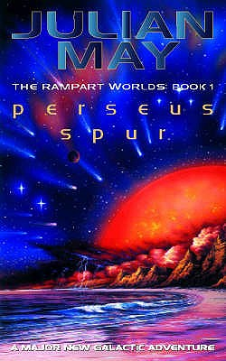 Perseus Spur: The Rampart Worlds: Book 1 - May, Julian