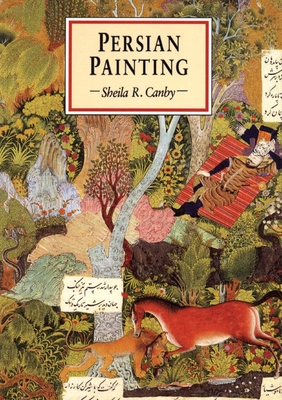 Persian Painting - Porter, Venetia, and Canby, Sheila R