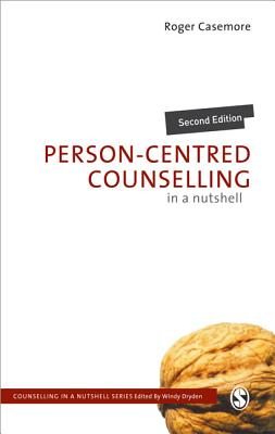 Person-Centred Counselling in a Nutshell - Casemore, Roger