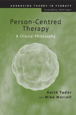 Person-Centred Therapy: A Clinical Philosophy - Tudor, Keith, Mr.